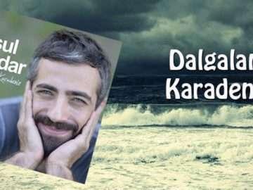 Resul Dindar ~ Dalgalan Karadeniz Sözleri
