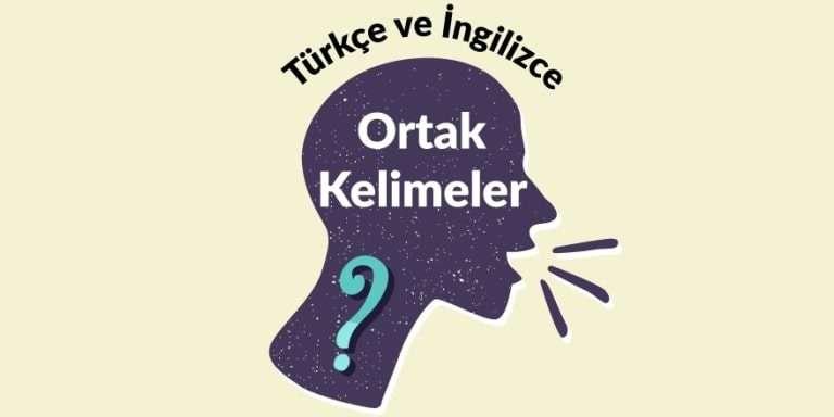 Türkçe ve İngilizce Ortak Kelimeler
