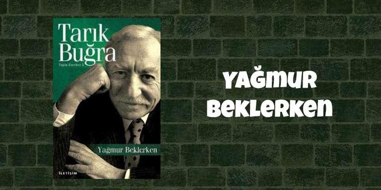 Tarık Buğra'nın Kaleminden 10 Başucu Kitabı