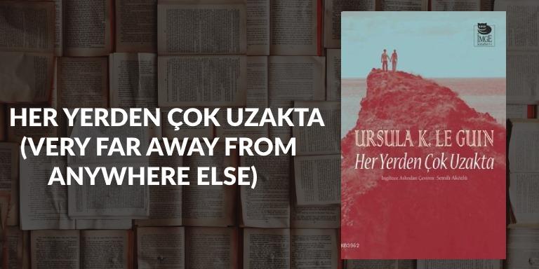 Edebiyatın Tanrıçası Ursula K. Le Guin'in Yüreklere Dokunan Eserleri