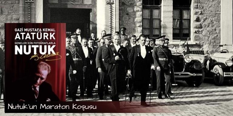 Atatürk'ün Büyük Nutuk Eseri Hakkında Bilinmesi Gerekenler